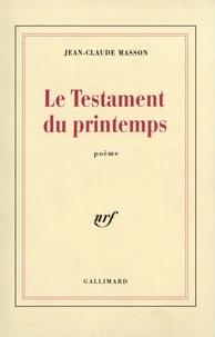 Jean-Claude Masson - Le testament du printemps.