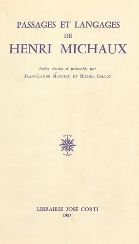 """Passages et langages de Henri Michaux. Actes de la troisième """"Rencontre sur la poésie moderne"""", ENS, juin 1986"""