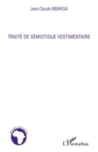 Jean-Claude Mbarga - Traité de sémiotique vestimentaire.