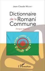 Jean-Claude Mégret - Dictionnaire de la romani commune (langue tsigane).