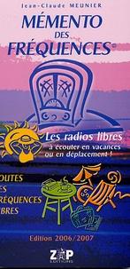 Jean-Claude Meunier - Mémento des fréquences - Les radios libres à écouter en vacances ou en déplacement !.