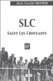 Jean-Claude Meunier - SLC Salut Les Croulants.