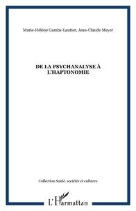 Jean-Claude Meyer et Marie-Hélène Gambis-Lautier - De la psychanalyse à l'haptonomie.