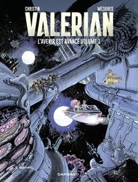 Jean-Claude Mézières et Pierre Christin - Autour de Valérian - tome 1 - L'Avenir est avancé.