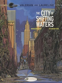 Jean-Claude Mézières et Pierre Christin - Valerian and Laureline Tome 1 : The City of shifting  water.