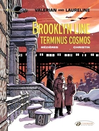 Jean-Claude Mézières et Pierre Christin - Valerian and Laureline Tome 10 : Brooklyn Line, Terminus Cosmos.