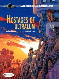 Jean-Claude Mézières et Pierre Christin - Valerian and Laureline Tome 16 : Hostages of ultralum.
