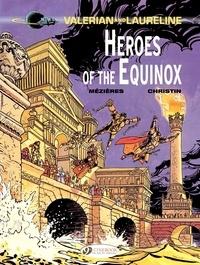 Jean-Claude Mézières et Pierre Christin - Valerian and Laureline Tome 8 : Heroes of the Equinox.