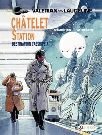 Jean-Claude Mézières et Pierre Christin - Valerian and Laureline Tome 9 : Chatelet station, destination Cassiopeia.