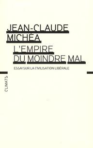 Téléchargez un livre pour allumer le feu L'empire du moindre mal  - Essai sur la civilisation libérale PDF iBook 9782081207059