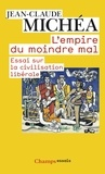 Jean-Claude Michéa - L'empire du moindre mal - Essai sur la civilisation libérale.