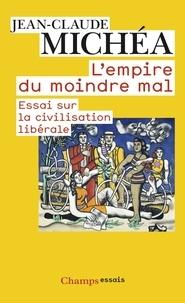 Téléchargement gratuit de livres du domaine public L'empire du moindre mal  - Essai sur la civilisation libérale 9782081220430 RTF ePub PDF par Jean-Claude Michéa en francais