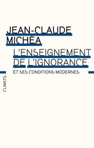 Jean-Claude Michéa - L'enseignement de l'ignorance et ses conditions modernes.