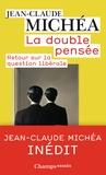 Jean-Claude Michéa - La double pensée - Retour sur la question libérale.