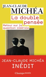La double pensée- Retour sur la question libérale - Jean-Claude Michéa pdf epub