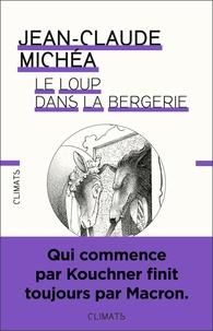 Jean-Claude Michéa - Le loup dans la bergerie - Droit, libéralisme et vie commune.