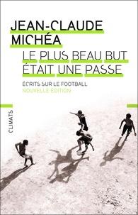 Le plus beau but était une passe - Ecrits sur le football.pdf