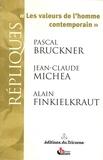 Jean-Claude Michéa et Pascal Bruckner - Les valeurs de l'homme contemporain.
