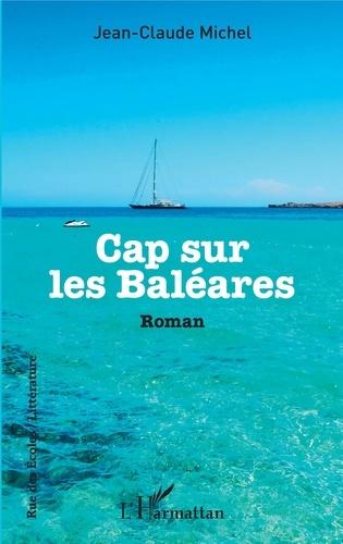 Jean-Claude Michel - Cap sur les Baléares.