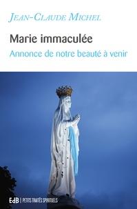 Jean-Claude Michel - Marie immaculée - Annonce de notre beauté à venir.
