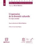 Jean-Claude Mignon et Michel Mathien - L'expression de la diversité culturelle - Un enjeu mondial.