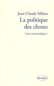 Court traité politique - Tome 1, La politique des choses.pdf