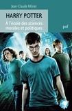 Jean-Claude Milner - Harry Potter - A l'école des sciences morales et politiques.