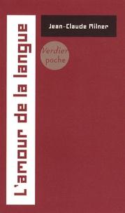 Jean-Claude Milner - L'amour de la langue.