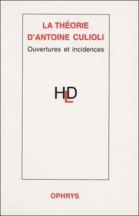 Jean-Claude Milner - La théorie d'Antoine Culioli - Ouvertures et incidences.