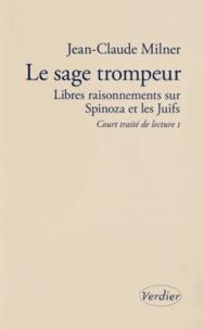 Ucareoutplacement.be Le sage trompeur - Libres raisonnements sur Spinoza et les Juifs Image