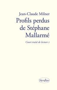Jean-Claude Milner - Profils perdus de Stéphane Mallarmé - Court traité de lecture 2.