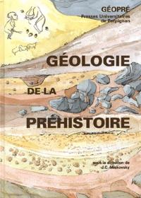 Jean-Claude Miskovsky - Géologie de la préhistoire : méthodes, techniques, applications. 1 Cédérom