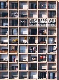 Jean-Claude Moineau et Cédric Schönwald - Elsa Mazeau - La langue géographique.