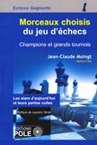 Jean-Claude Moingt - Morceaux choisis du jeu d'échecs - Champions et grands tournois.