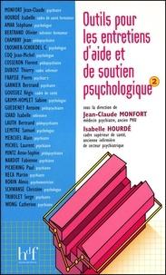 Jean-Claude Monfort et Isabelle Hourdé - Outils pour les entretiens d'aide et de soutien psychologique - Volume 2.