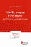 Jean-Claude Monfort - Vieillir, risques et chances : petit traité de psycho-gérontologie.
