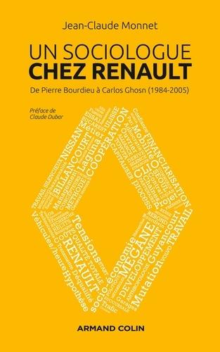 Jean-Claude Monnet - Un sociologue chez Renault - De Pierre Bourdieu à Carlos Ghosn (1984-2005).