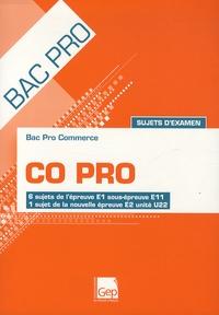 Bac Pro Commerce CO Pro Sujets d'examen- 6 sujets de l'épreuve E1 sous-épreuve E11, 1 sujet de la nouvelle épreuve E2 unité U22 - Jean-Claude Monnot   Showmesound.org