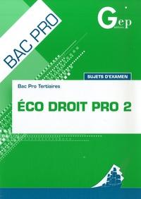 Eco Droit pro 2 - Bac pro tertiaires-sujets dexamen.pdf