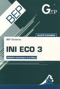 Jean-Claude Monnot - INI Eco 3 BEP Tertiaires - Initiation économique et juridique.