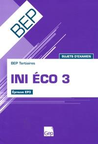 Jean-Claude Monnot - INI ECO 3 BEP Tertiaires - Sujets d'examen Epreuve EP3.