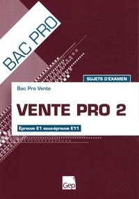 Vente pro 2 Bac pro - Sujets dexamen Epreuve E1 sous-épreuve E11.pdf