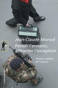 Jean-Claude Monod - Penser l'ennemi, affronter l'exception.