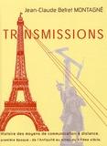 Jean-Claude Montagné - Transmissions - L'histoire des moyens de communication à distance.