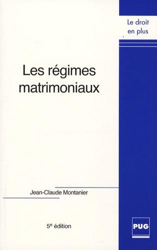Jean-Claude Montanier - Les régimes matrimoniaux.