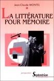 Jean-Claude Montel - La littérature pour mémoire.