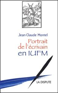 Jean-Claude Montel - Portrait de l'écrivain en IUFM.