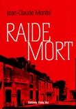 Jean-Claude Montel - Raide mort.