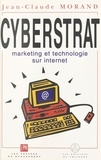 Jean-Claude Morand - Cyberstrat - Marketing et technologie sur Internet.