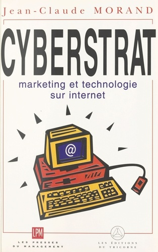 Jean-Claude Morand - Cyberstrat - Marketing et technologie sur Internet.